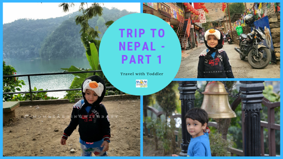 Travel with Toddler-Nepal Part 1