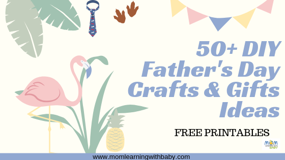 50+ Father's Day Handmade Gifts/ Crafts for Kids of all ages – FREE PRINTABLES
