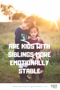 Are kids with Siblings more emotionally stable