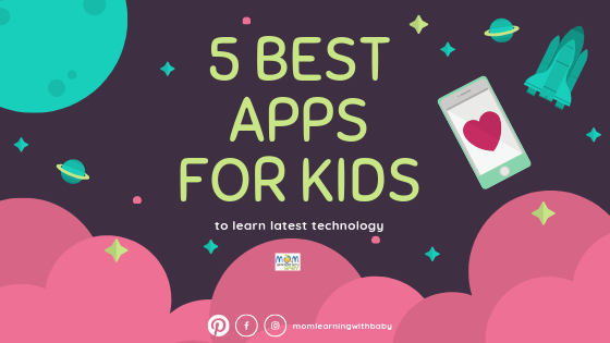 5 Best Apps for Kids to Learn Latest Technology