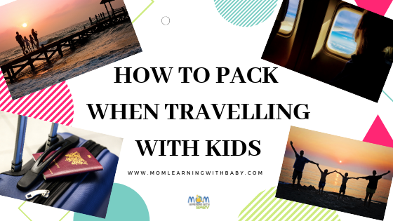 How To Pack When Traveling With  Kids