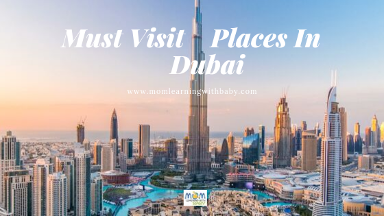 Must Visit Places in Dubai UAE