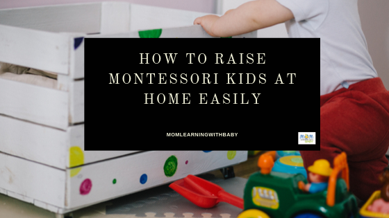 How to raise Montessori kids at home