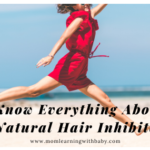 Know Everything About Natural Hair Inhibitor
