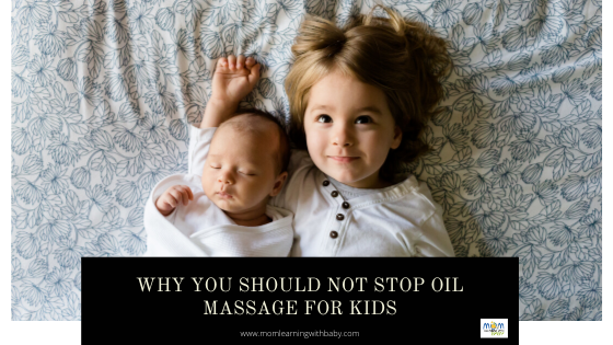Why you should Not stop Oil Massage for Kids