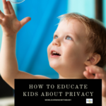 How to educate kids about privacy